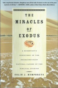 The miracles of Exodus-a scientist's discovery of the extraordinary natural causes of the biblical stories-Colin J. Humphreys-0060582731-9780060582739