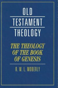 Theology of the Book of Genesis-R.W.L. Moberly-9780521685382-0521685389