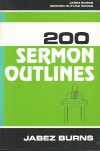 200 sermon outlines-Jabez Burns-0825422647-9780825422645