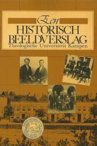 Een historisch beeldverslag Theologische Universiteit Kampen Jaap van Gelderen 9024232821 9789024232826