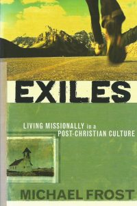 Exiles-Living Missionally in a Post-Christian Culture-Michael Frost-9781565636705-1565636708