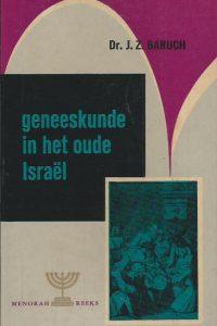Geneeskunde in het oude Israël Dr. J.Z. Baruch