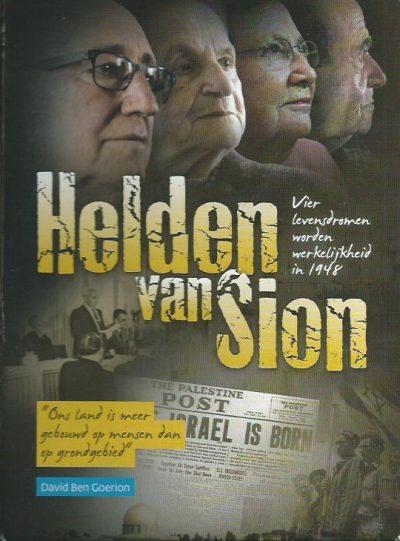 Helden van Sion vier levensdromen worden werkelijkheid 9789491001505