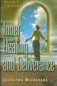 Inner healing and deliverance-Guillermo Maldonado-1592720072-9781592720071