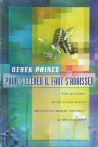 Pour s'élever, il faut s'abaisser-Derek Prince-2911537491-9782911537493