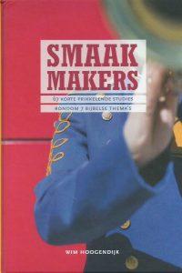 Smaakmakers-67 korte prikkelende studies rondom 7 Bijbelse thema's-Wim Hoogendijk-9789080973497