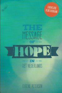 The message of hope in het Nederlands-eigentijdse Bijbelvertaling-Eugene Peterson-9033817438-9789033817434