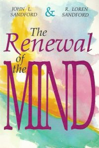The renewal of the mind-John L. Sandford and R. Loren Sandford-0932081274-9780932081278