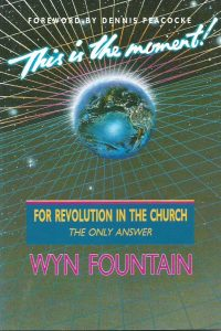 This is the moment for revolution in the church-the only answer to this decade of disillusionment-Wyn Fountain-0473013525-9780473013523