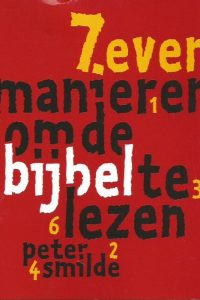 Zeven manieren om de bijbel te lezen-Peter Smilde-9061265479-9789061265474