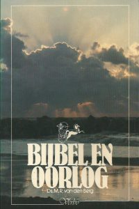 Bijbel en oorlog Ds. M.R. van den Berg 9029706821 9789029706827