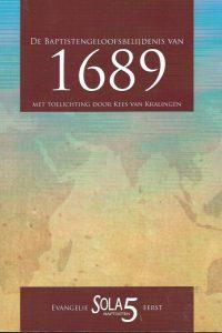 De Baptistengeloofsbelijdenis van 1689 met toelichting door Kees van Kralingen 9781291145991