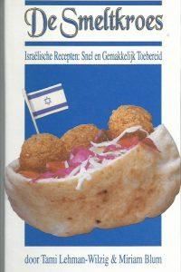 De Smeltkroes Israelische recepten Snel en gemakkelijk Toebereid Tami Lehman Wilzign Miriam Blum 9652800578