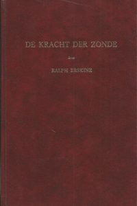 De kracht der zonde en Hoe de wet de kracht is van de zonde Ralph Erskine