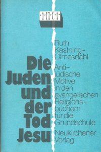 Die Juden und der Tod Jesu Ruth Kastning Olmesdahl 3788706589 9783788706586