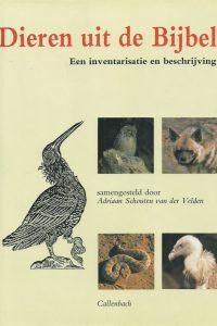 Dieren uit de Bijbel Een inventarisatie en beschrijving Adriaan Schouten van der Velden 9026603029 9789026603020