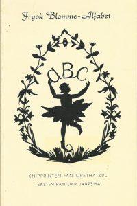 Frysk blomme alfabet Knipprinten fan Gretha Zijl teksten fan Dam Jaarsma Twadde printinge 1976