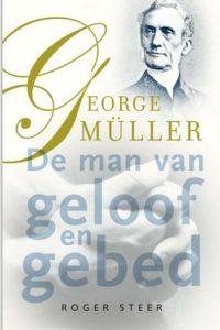 George Muller de man van geloof en gebed Roger Steer 9789077669044