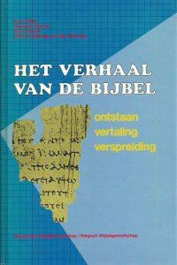 Het verhaal van de bijbel ontstaan vertaling verspreiding Hanna Blok Jeannette Deenik Klaas A.D. Smelik 9061269105 9789061269106