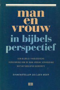 Man en vrouw in bijbels perspectief C. den Boer 9024229162 9789024229161 9024242479 9789024242474