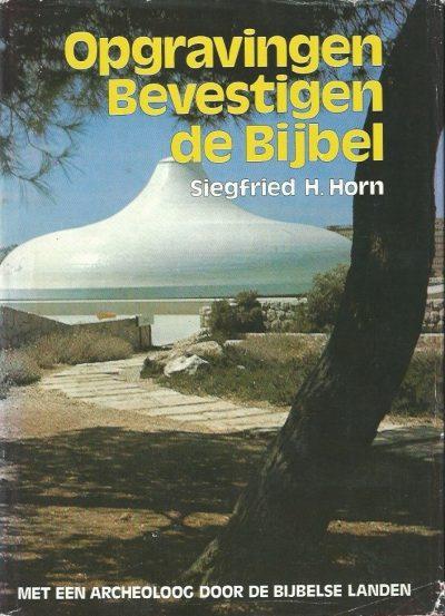 Opgravingen bevestigen de bijbel met een archeoloog door de bijbelse landen Siegfried H. Horn 9063020627 9789063020620