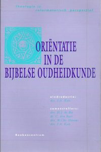 Oriëntatie in de bijbelse oudheidkunde I.A. Kole 9023907981 9789023907985