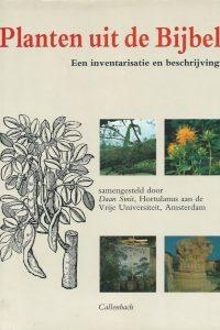Planten uit de bijbel een inventarisatie en beschrijving Daan Smit 9026603010 9789026603013