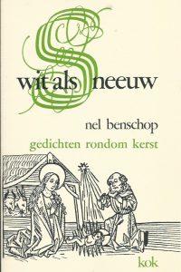 Wit als sneeuw gedichten rondom Kerst Nel Benschop 9024265134 9789024265138 5e druk