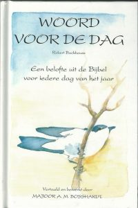 Woord voor de dag een belofte uit de Bijbel voor iedere dag van het jaar Robert Backhouse Majoor A.M. Bosshardt 9033812177 9789033812170