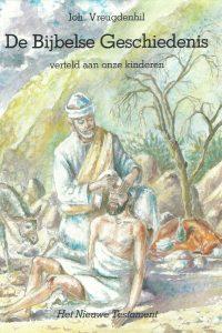 De Bijbelse geschiedenis verteld aan onze kinderen het Nieuwe Testament Joh. Vreugdenhil 9033101483 9789033101489 10e druk