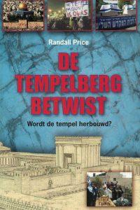 De Tempelberg betwist. Wordt de tempel herbouwd J. Randall Price 90645109709789064510977