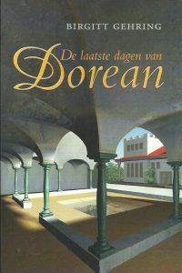 De laatste dagen van Dorean Birgitt Gehring 9061406463 9789061406464