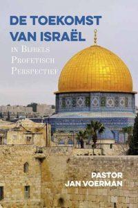 De toekomst van israel in profetisch perspectief Jan Voerman 9789463891158