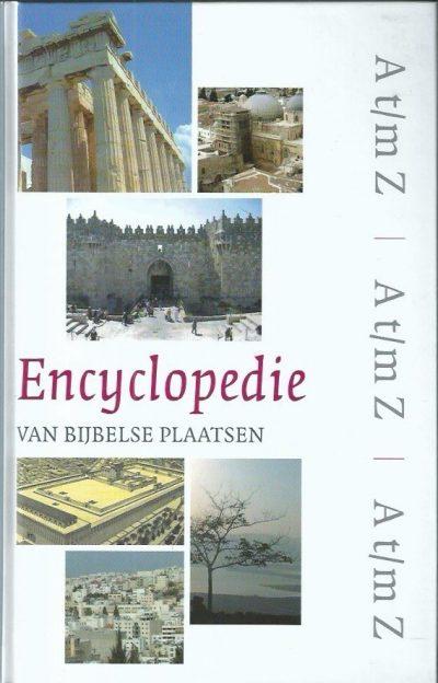 Encyclopedie van Bijbelse plaatsen landen streken steden archeologie topografie John J. Bimson 9789043506830