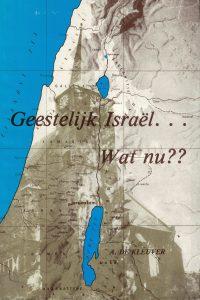 Geestelijk Israël ... Wat nu A. de Kleuver 9060851315 9789060851319