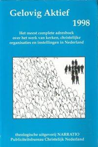 Gelovig Aktief 1998-Adresboek over het werk van kerken, christelijke organisaties en instellingen-Daan van der Waals-9052633509