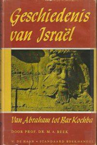 Geschiedenis van Israel van Abraham tot Bar Kochba een poging Dr. M.A. Beek De Haan 2e druk 1960