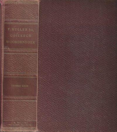 Grieksch Woordenboek F. Muller Jzn. J.B. Wolters 2e druk 1926