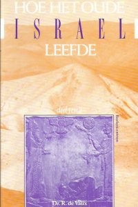 Hoe het oude Israel leefde deel 1 en 2 Dr. R. de Vaux 9023916352 9789023916352 5e druk 1989