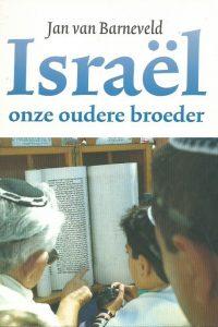 Israël onze oudere broeder Jan van Barneveld 9073632048 9789073632042