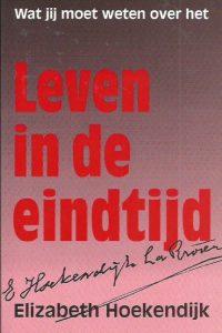 Leven in de eindtijd Elizabeth Hoekendijk 9073895065 9789073895065
