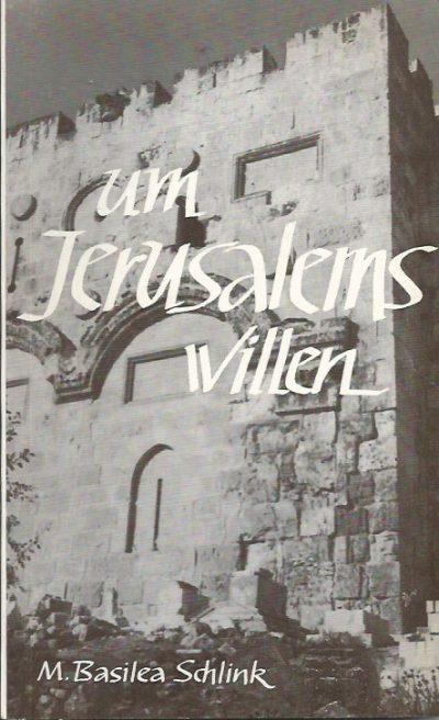 Um Jerusalems willen M. Basilea Schlink 2e Auflage 1969
