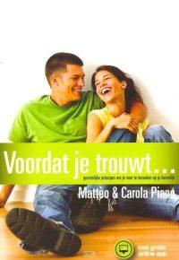 Voordat je trouwt geestelijke principes om je voor te bereiden op je huwelijk Matteo Carola Piano 9789082121100