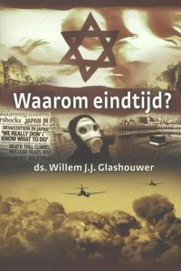 Waarom eindtijd Willem J.J. Glashouwer 9789085202004