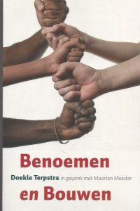 Benoemen en Bouwen Doekle Terpstra in gesprek met Marten Meester 9789025958749