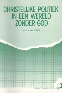 Christelijke politiek in een wereld zonder God H. van Riessen 9072016084 9789072016089