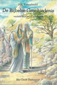 De Bijbelse geschiedenis verteld aan onze kinderen Het Oude Testament Joh. Vreugdenhil 9033101475 9789033101472 10e druk