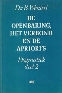 De Openbaring het verbond en de aprioris Dogmatiek deel 2 Dr. B. Wentsel 9024220556 9789024220557