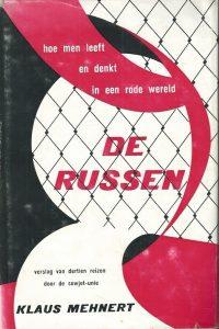De Russen Hoe men leeft en denkt in een rode wereld Verslag van dertien reizen door de Sowjet Unie 1929 1959 Klaus Mehnert