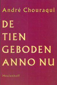 De Tien Geboden anno nu tien woorden om de mens met het menselijke te verzoenen Andre Chouraqui 9029068043 9789029068048